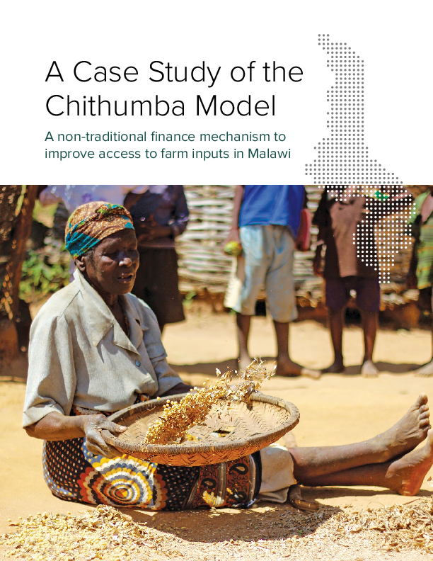 A Case Study of the Chithumba Model – A non-traditional finance mechanism to improve access to farm inputs in Malawi